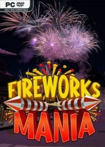 Fireworks Mania - An Explosive Simulator